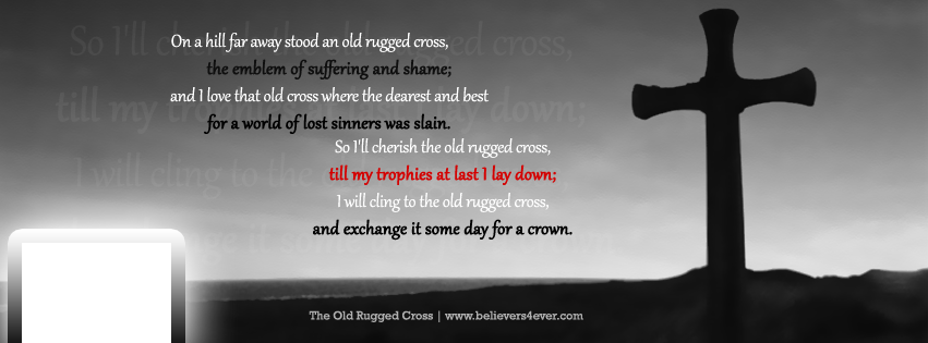 Old rugged cross,Facebook timeline cover photo, Free Christian facebook timeline cover photo, Christian Facebook graphics, Christian facebook cover photo, Christian facebook timeline image, Christian cover photo, bible verse facebook banners, facebook banners, banners for facebook, Christian profile banners
