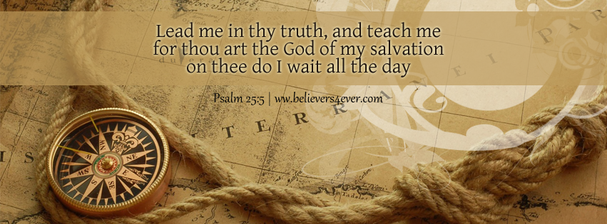 Psalm 25:5, lead me in thy truth, Facebook timeline cover photo, Free Christian facebook timeline cover photo, Christian Facebook graphics, Christian facebook cover photo, Christian facebook timeline image, Christian cover photo, bible verse facebook banners, facebook banners, banners for facebook, Christian profile banners