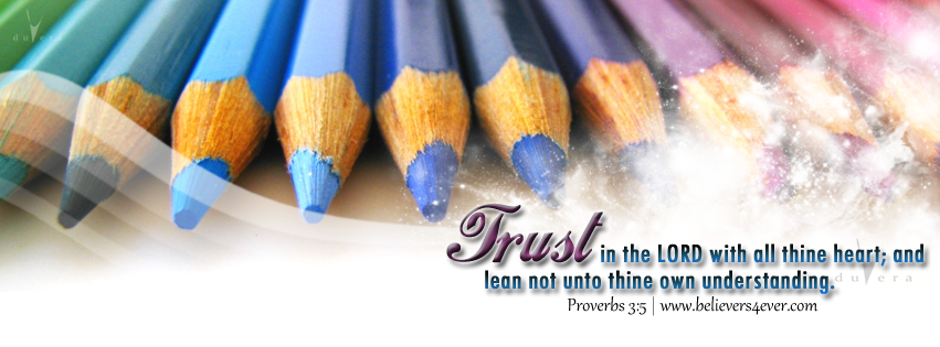 Facebook timeline cover photo, Trust in the Lord, Proverbs 3:5, Free Christian facebook timeline cover photo, Christian Facebook graphics, Christian facebook cover photo, Christian facebook timeline image, Christian cover photo, bible verse facebook banners, facebook banners, banners for facebook, Christian profile banners