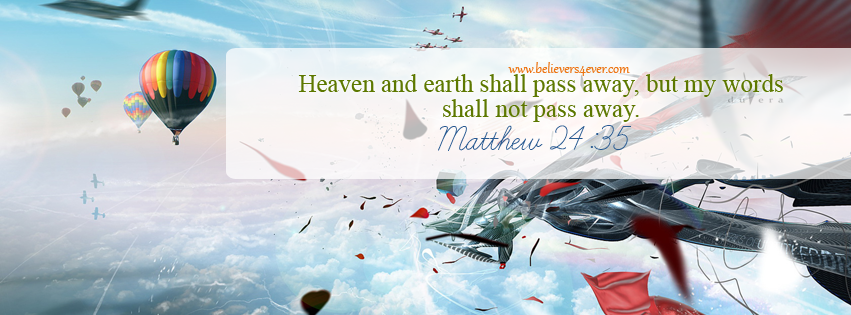 Matthew 24:35, Facebook timeline cover photo, Free Christian facebook timeline cover photo, Christian Facebook graphics, Christian facebook cover photo, Christian facebook timeline image, Christian cover photo, bible verse facebook banners, facebook banners, banners for facebook, Christian profile banners