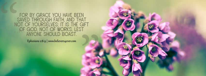 Facebook timeline cover photos, christian facebook timeline cover photo, bible verse timeline cover, ephesians 2:8-9