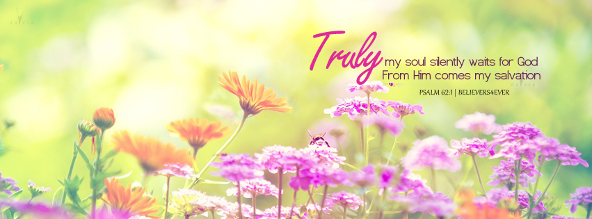 Psalm 62:1 graphics, bible verse facebook timeline cover, christrian facebook timeline banner, christia graphics, my soul waits silently for God, believers4ever, Psalm 62:1, my salvation facebook timeline cover, Psalms Facebook timeline cover