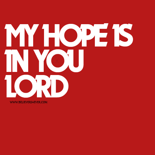 My hope is in you Lord Christian graphics