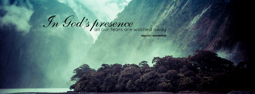 In God's presence Facebook timeline cover, Free Christian Facebook timeline cover, Psalm 16:11 Facebook cover, Christian Facebook banner, no fear in God,