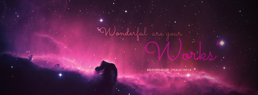 Wonderful are your works, Psalm 139:14, free Christian Facebook timeline cover, Free Facebook covers, Christian facebook cover ,Christian Facebook timeline covers scripture timeline banner, Christian graphics