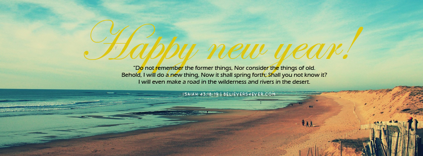Former things new year 2015 Christian Facebook timeline cover photo. Isaiah 43:18-19