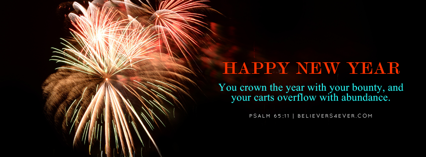 You crown the year, happy new year Christian, free Christian Facebook timeline cover, Free Facebook covers, new year wishes, happy new year message, happy 2015 banner, Christian new year images, new year greeting, new year quotes, Christian Facebook timeline covers scripture timeline banner, Christian graphics, bible verse banner, New year God Facebook timeline cover banner, new year wishes