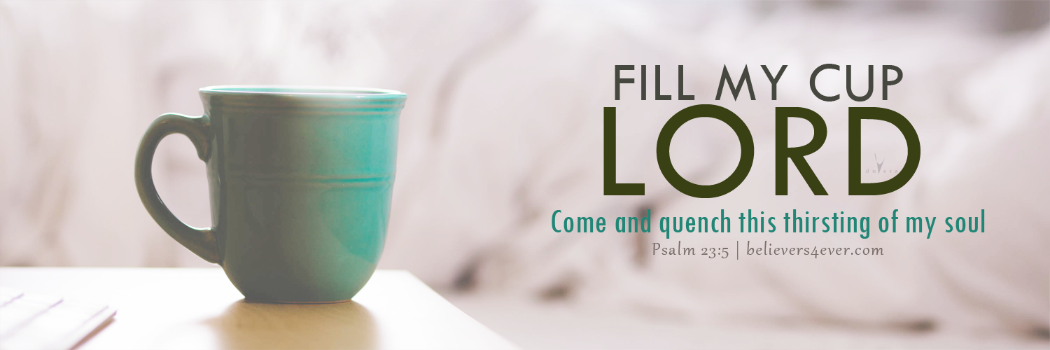 Fill my cup Lord Christian twitter header
