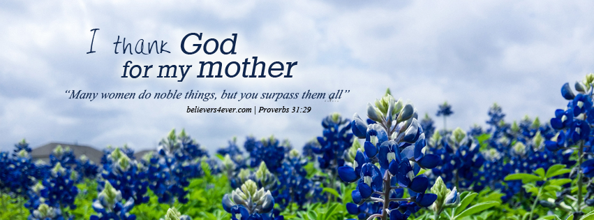 Mother's day, Christian mothers, Godly mother, Christian mothers day, Mother's day Facebook timeline cover
