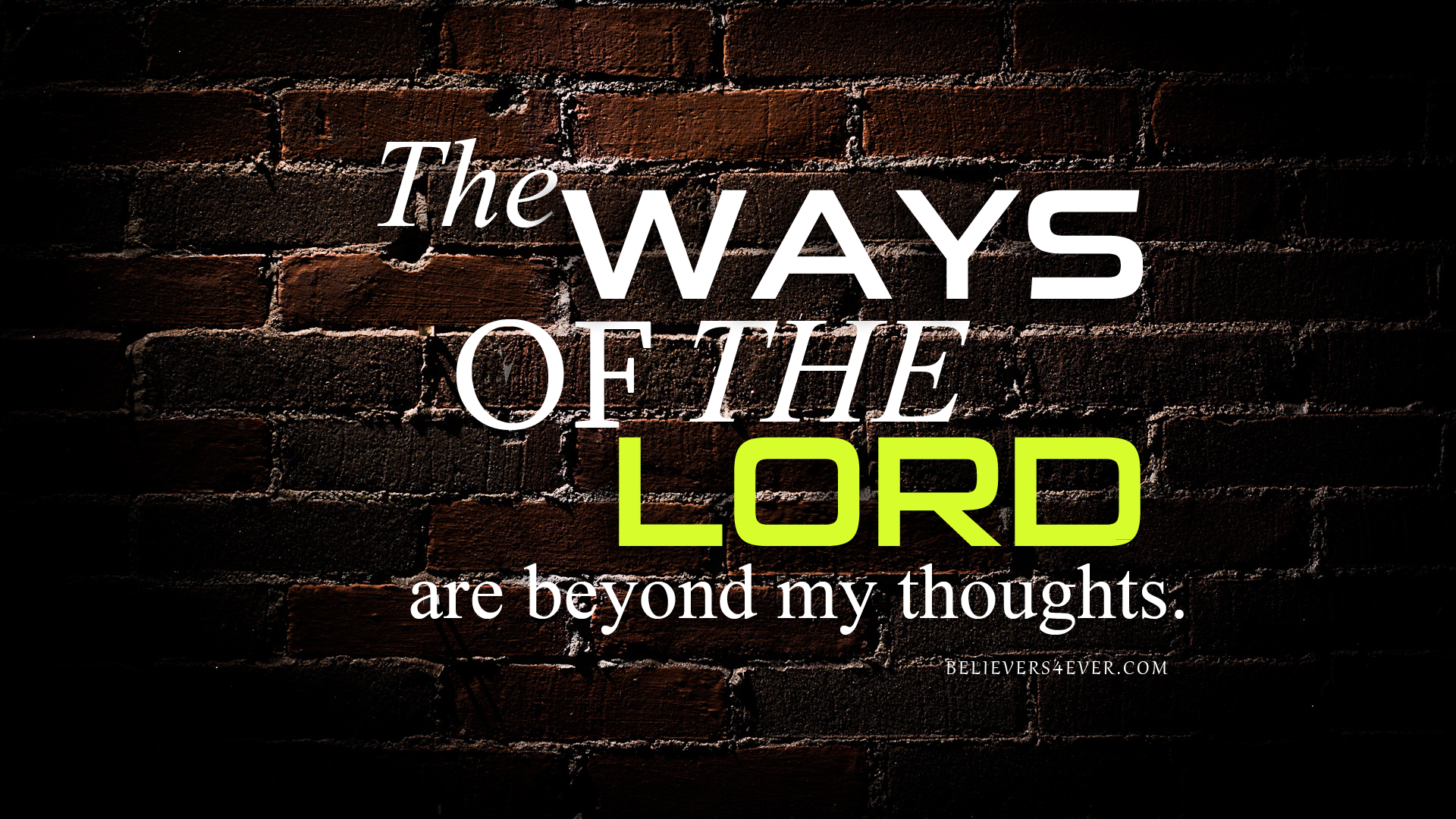 The ways of the Lord are beyond my thoughts