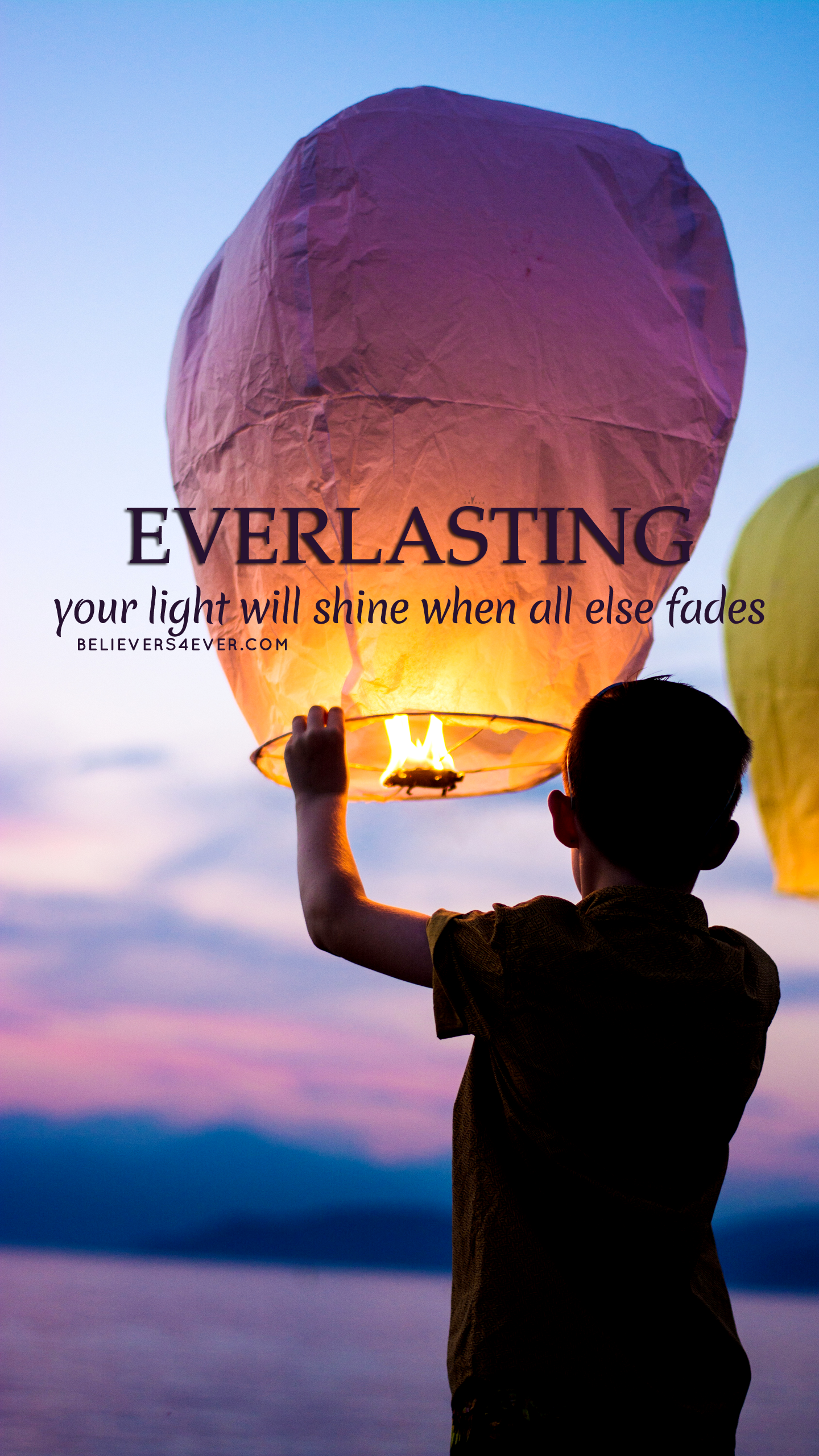 Everlasting, your light will shine when all else fades
