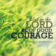 Wait on the Lord Be of good courage Psalm 27:14. Free Christian mobile wallpaper