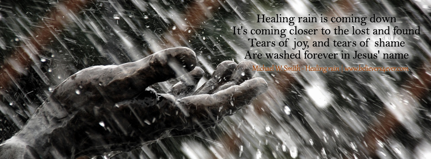 Michael W. Smith, Healing rain ,Facebook timeline cover photo, Free Christian facebook timeline cover photo, Christian Facebook graphics, Christian facebook cover photo, Christian facebook timeline image, Christian cover photo, bible verse facebook banners, facebook banners, banners for facebook, Christian profile banners