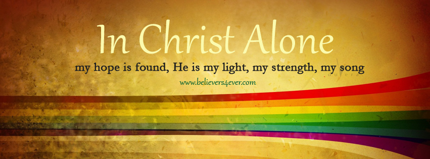 In Christ alone, Jesus, Christ, Christ Facebook cover, Facebook timeline cover photo, Free Christian facebook timeline cover photo, Christian Facebook graphics, Christian facebook cover photo, Christian facebook timeline image, Christian cover photo, bible verse facebook banners, facebook banners, banners for facebook, Christian profile banners,