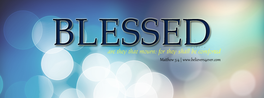 Beatitudes, Beatitudes timeline cover, believers4ever.com, Facebook timeline covers, Jesus, Christ, Christ Facebook cover, Facebook timeline cover photo, Free Christian facebook timeline cover photo, Christian Facebook graphics, Christian facebook cover photo, Christian facebook timeline image, Christian cover photo, bible verse facebook banners, facebook banners, banners for facebook, Christian profile banners, valentine facebook banners, Christian cover photos, love facebook timeline cover, love valentine facebook cover, valentine facebook banner, love quote, love facebook banners, God's love facebook cover. love is the greatest. God's love facebook cover, Matthew 5:4, they that mourn, blessed are they that mourn, Beatitudes, Beatitudes timeline cover,