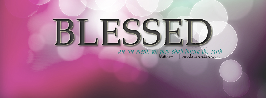 Beatitudes, Beatitudes timeline cover, believers4ever.com, Facebook timeline covers, Jesus, Christ, Christ Facebook cover, Facebook timeline cover photo, Free Christian facebook timeline cover photo, Christian Facebook graphics, Christian facebook cover photo, Christian facebook timeline image, Christian cover photo, bible verse facebook banners, facebook banners, banners for facebook, Christian profile banners, valentine facebook banners, Christian cover photos, love facebook timeline cover, love valentine facebook cover, valentine facebook banner, love quote, love facebook banners, God's love facebook cover. love is the greatest. God's love facebook cover, Matthew 5:5, poor in spirit, blessed are the meek, Beatitudes, Beatitudes timeline cover, Matthew 5:5 facebook timeline cover, facebook timeline cover
