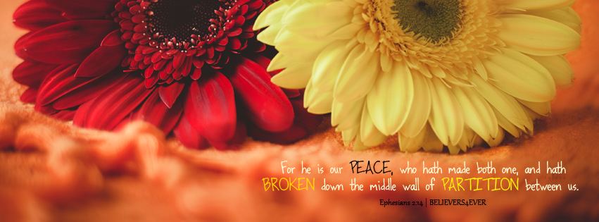 For he is our peace Ephesians 2:14 Facebook timeline cover