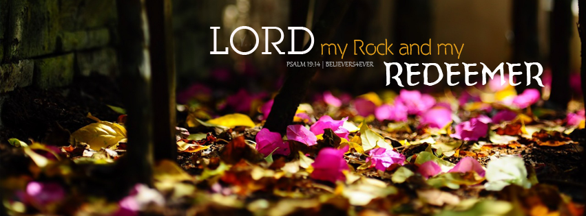Psalm 19:14, believers4ever, Christian facebook timeline photos, bible verse timeline cover graphics, scripture timeline cover facebook, Christian timeline facebook cover