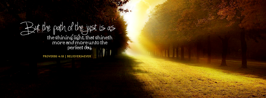 inspirational Facebook timeline cover, The path of the just, proverbs 4:18, Free Christian Facebook cover