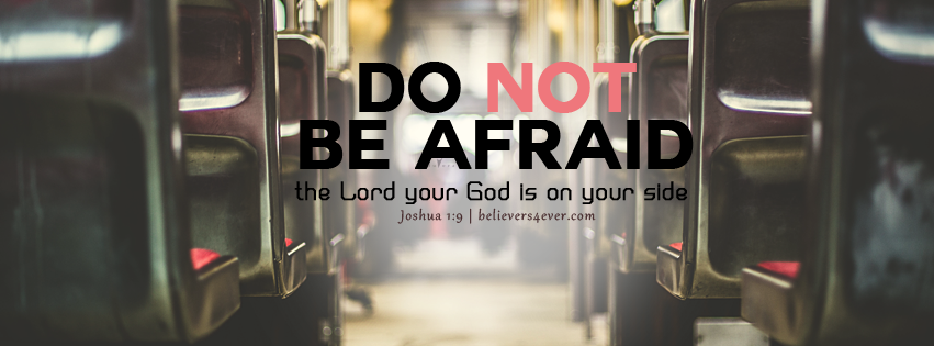 Do not be afraid, the Lord your God is on your side