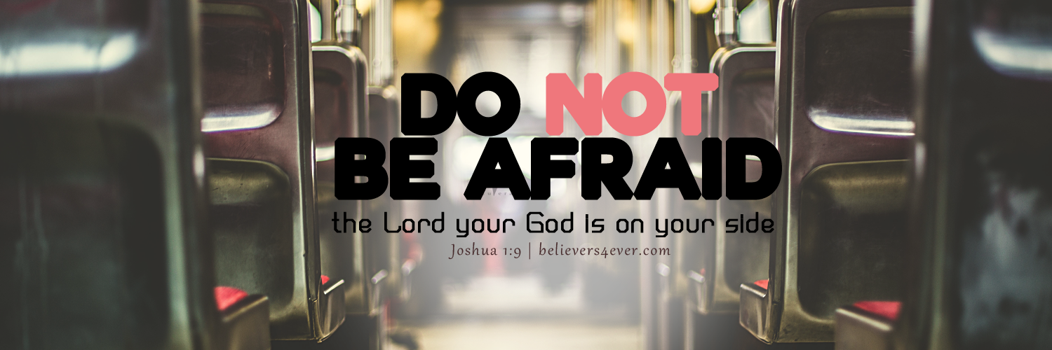 Do not be afraid Joshua 1:9 Twitter header