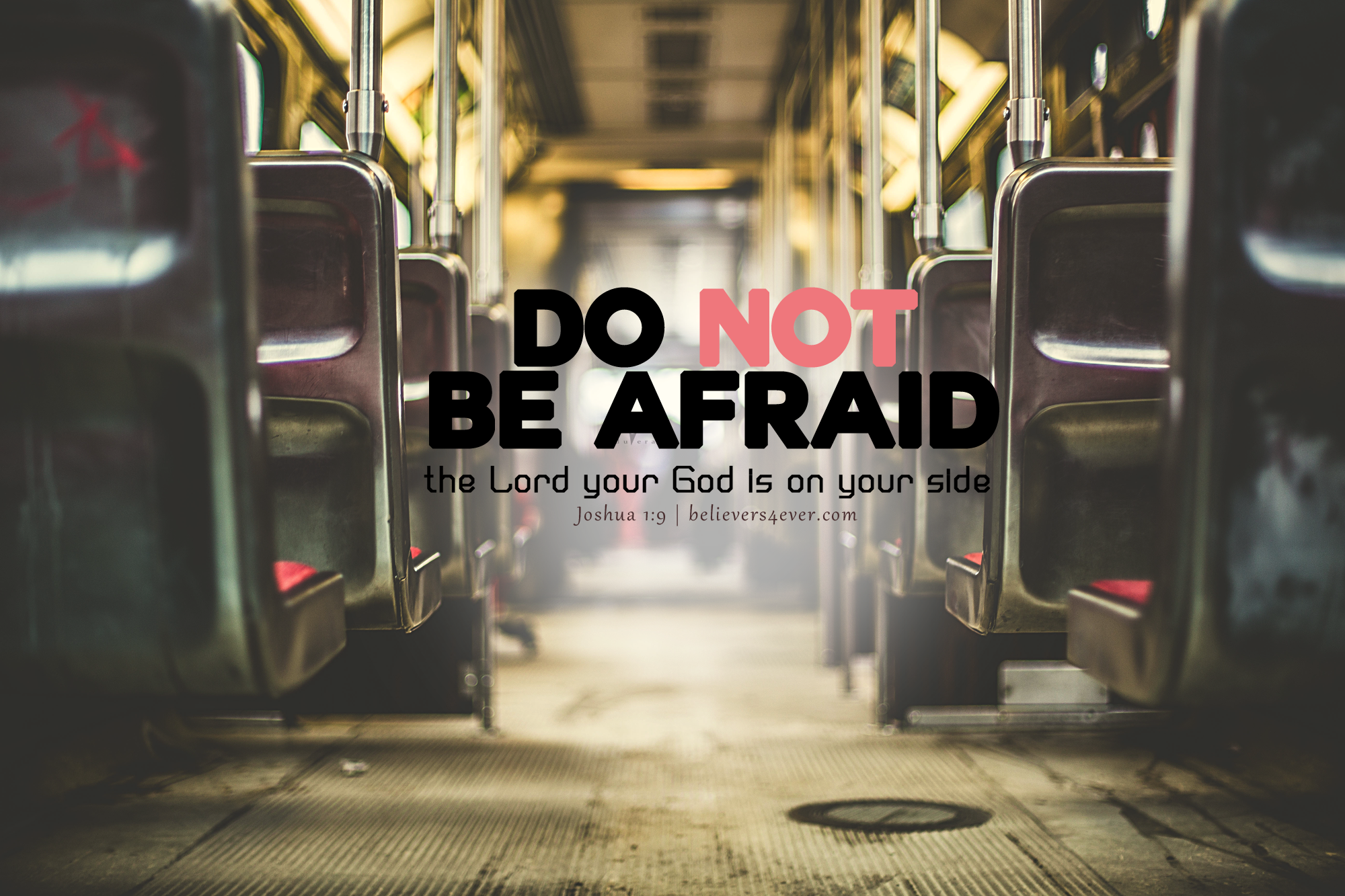 Do not be afraid Joshua 1:9 desktop wallpaper