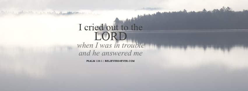 Facebook timeline cover photo with bible verse. Use for church sermons and more. I cried out to the Lord when I was in trouble and he answered me. Psalm 120:1
