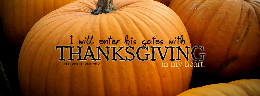 I will enter his gates with thanksgiving in my heart.