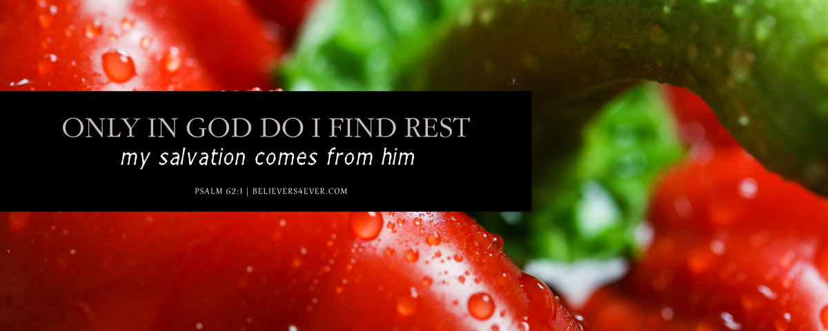 Only in God do I find rest, my salvation comes from Him. Psalm 62:1 Common English Bible (CEB) version. Free Christian wallpaper featuring bible verse scripture.