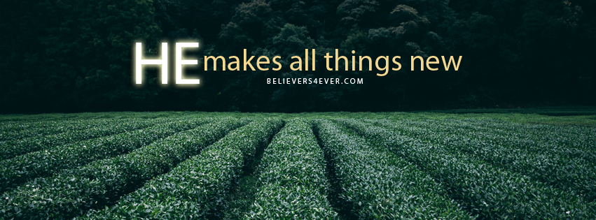 He makes all things new Facebook timeline cover