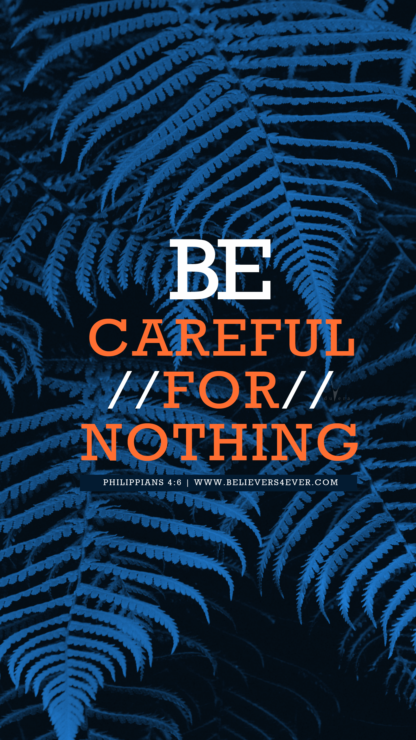 Be careful for nothing Free Christian mobile wallpaper. Philippians 4:6