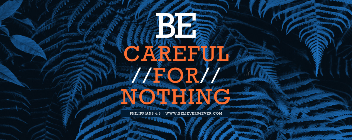 Be careful for nothing desktop wallpaper, christian backgrounds