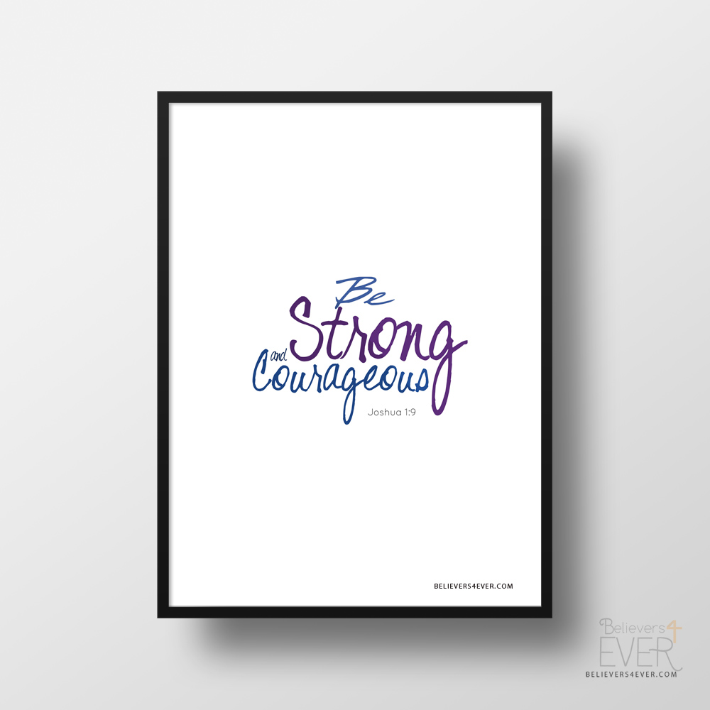 be strong and courageous christian and inspirational
