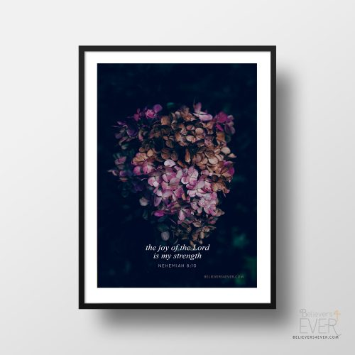 The joy of the Lord poster art print