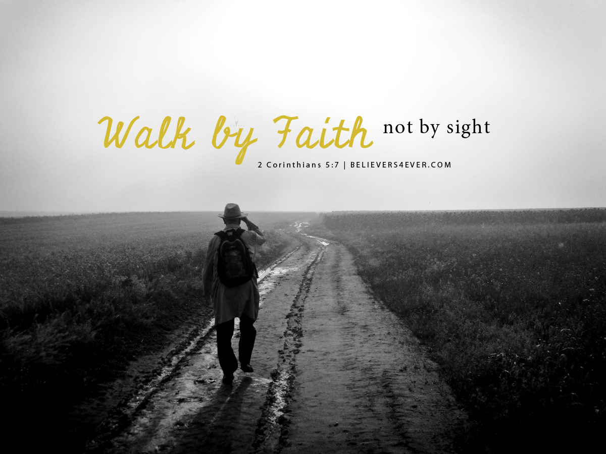 Walk by faith for Wallpaper walk