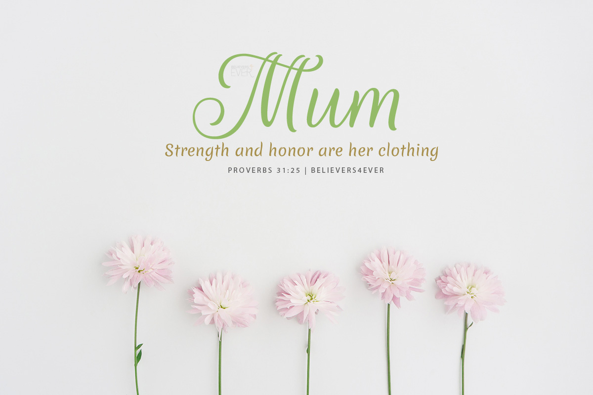 Mum - strength and honour are her clothing
