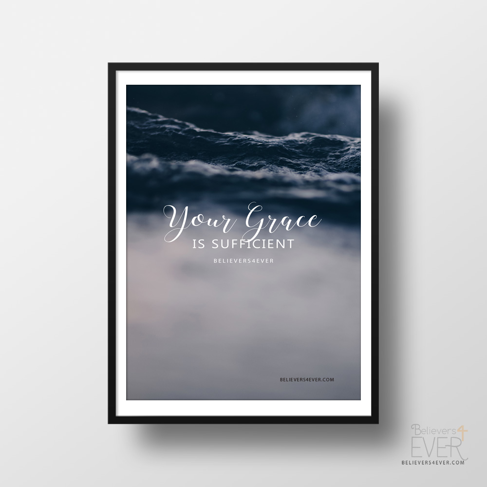 Your Grace Is Sufficient Art Print Poster