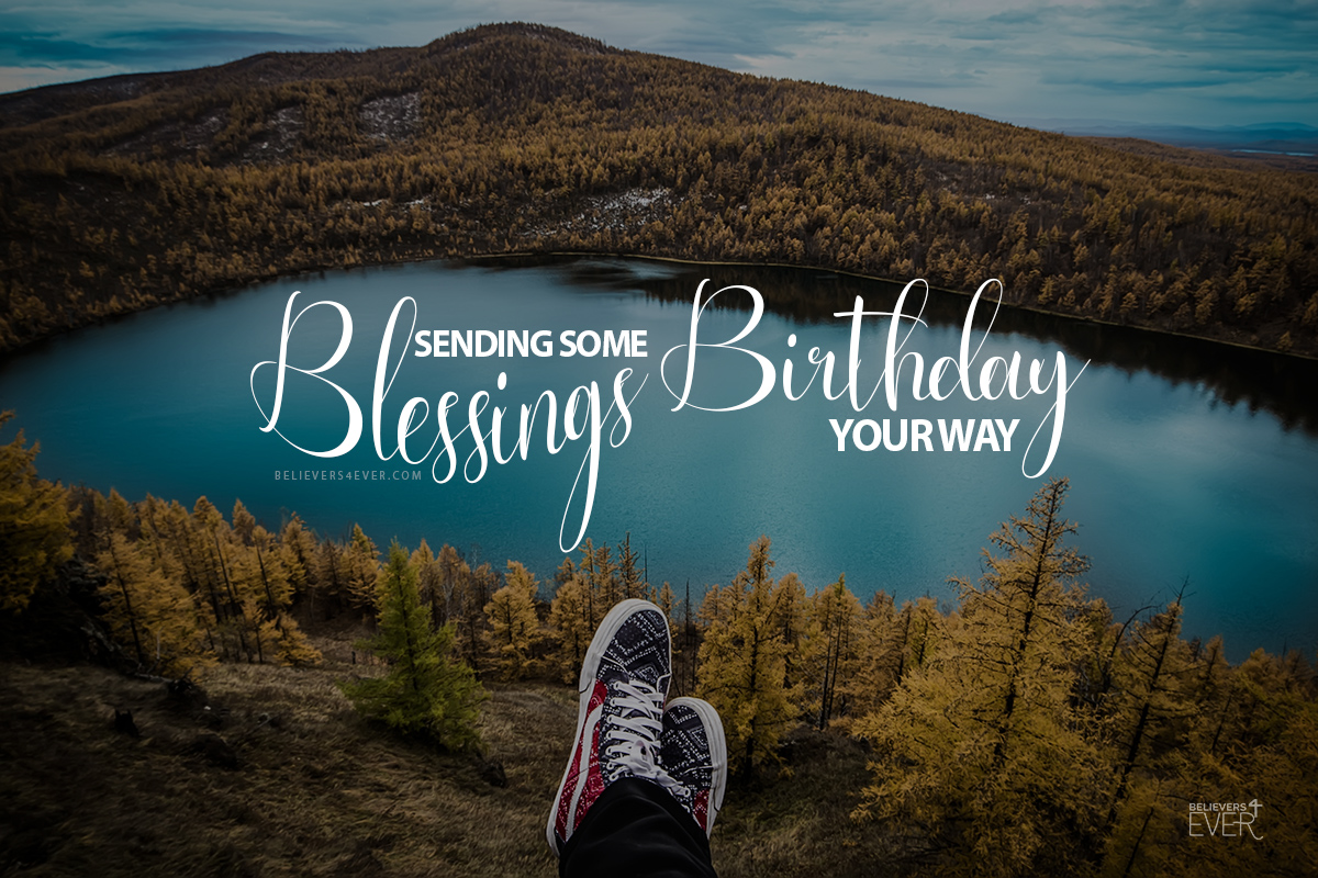 Sending some Birthday blessings your way