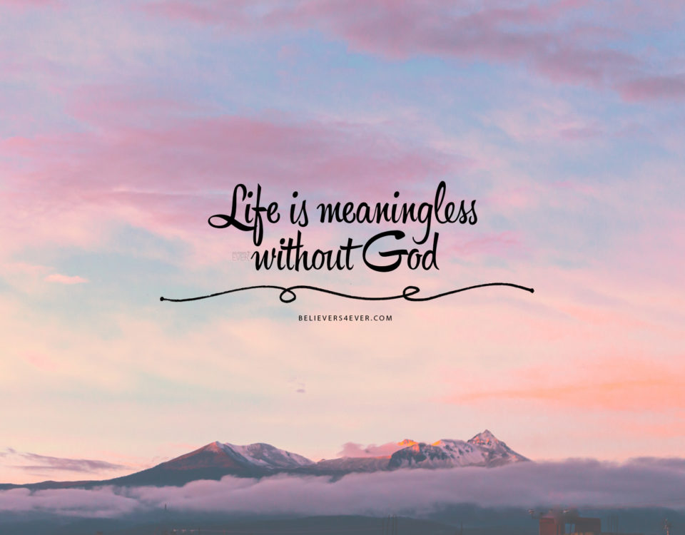 Life is meaningless without God wallpaper