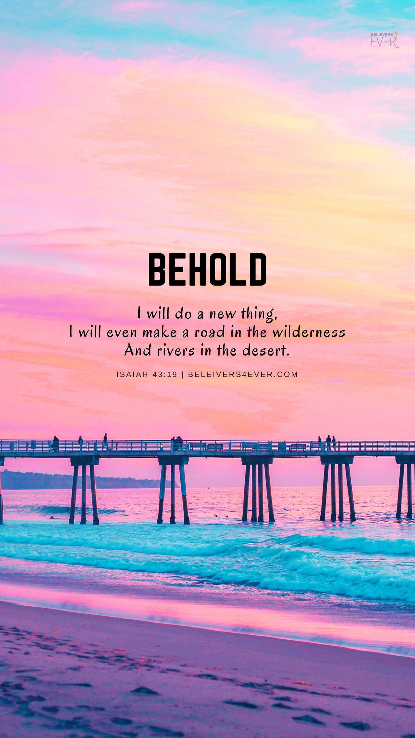 Behold, I will do a new thing Isaiah 43:19