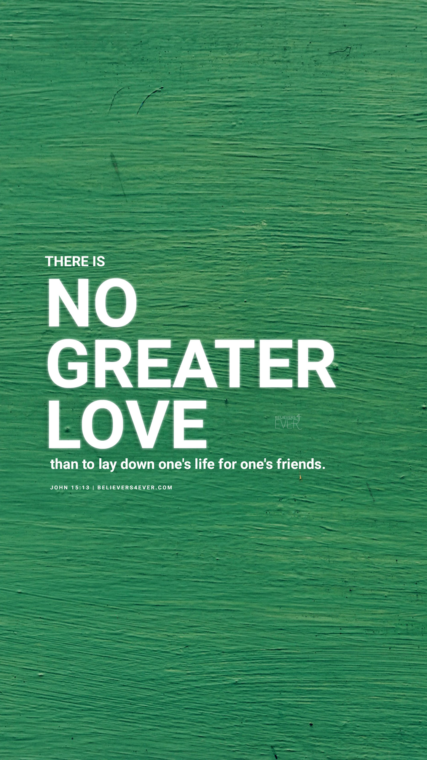 No Greater Love Believers4ever Com