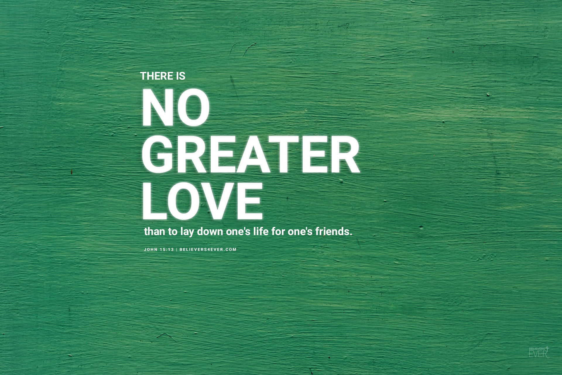 no greater love - believers4ever