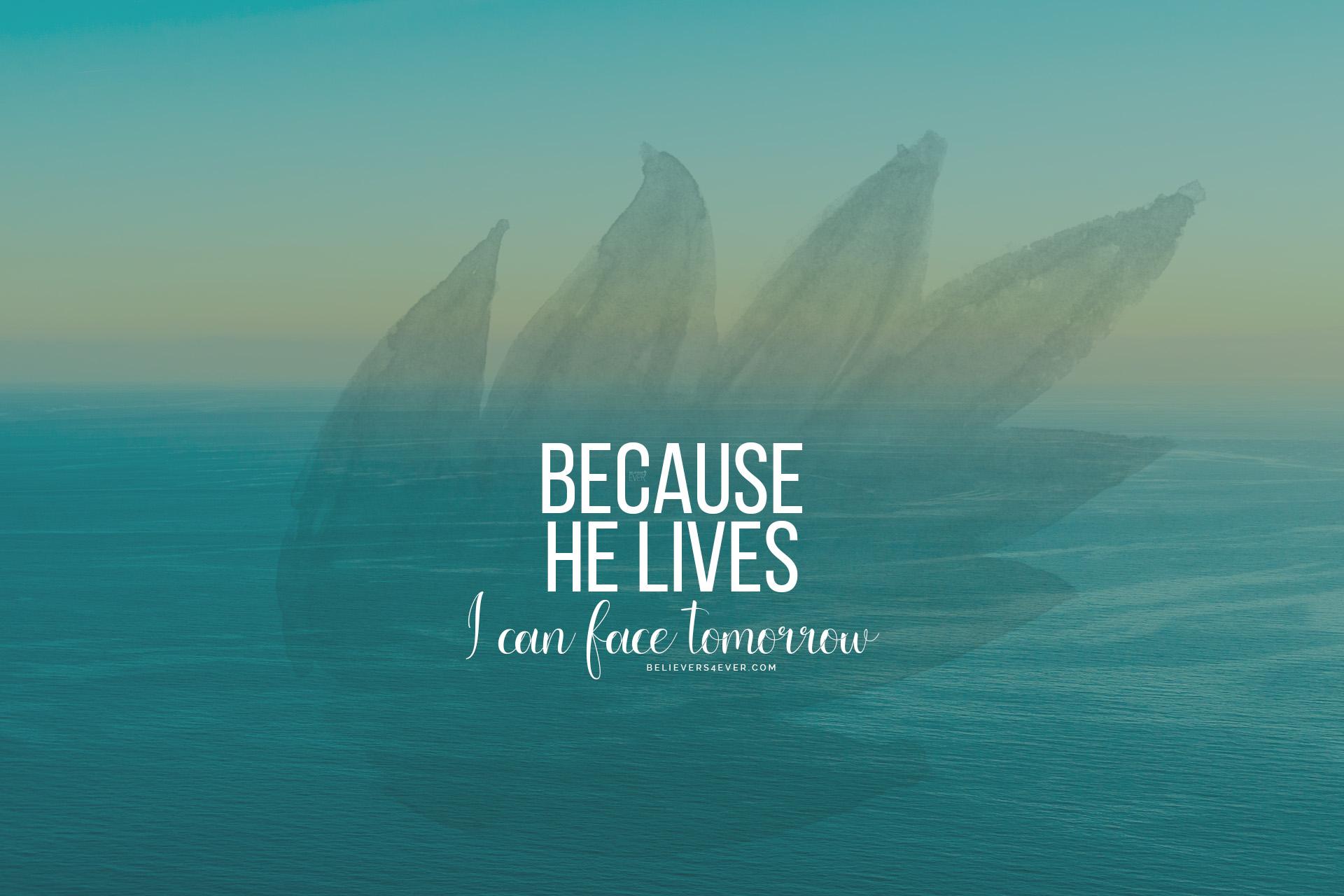 Because he lives wallpaper - Believers4ever.com