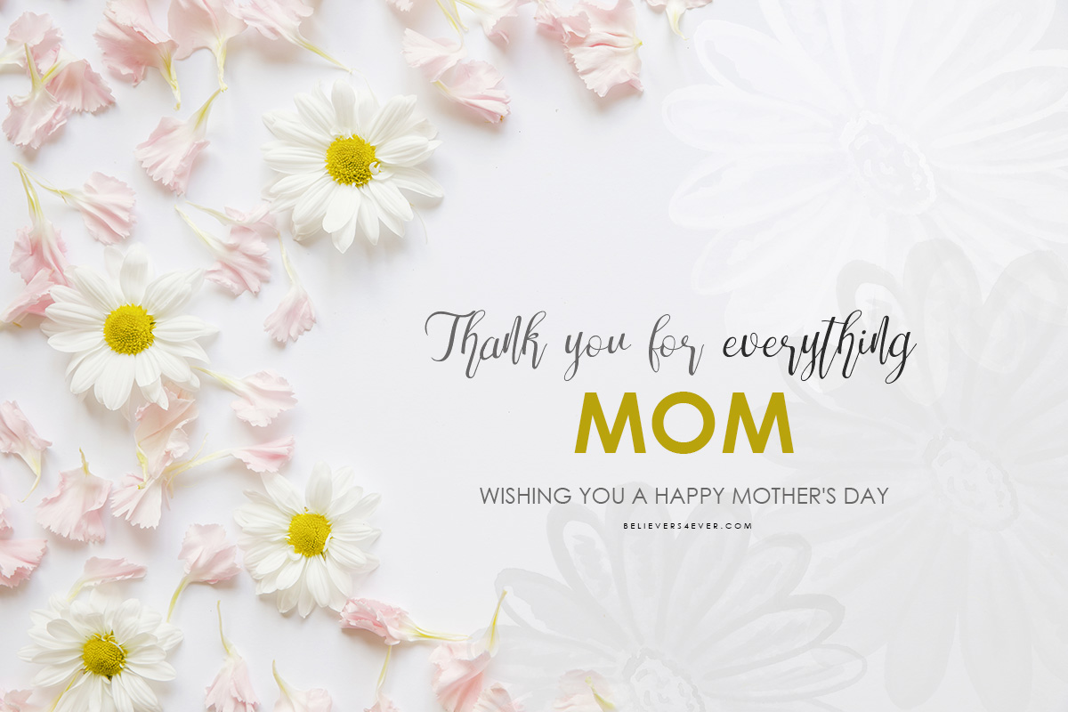 Thank You For Everything Mom Believers4ever